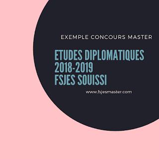Exemple Concours Master Etudes Diplomatiques 2018-2019 - Fsjes Souissi