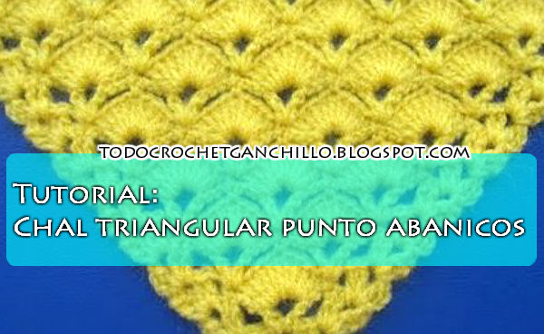 Tutorial / Aprendemos a tejer chal triangular punto abanicos | Todo ...