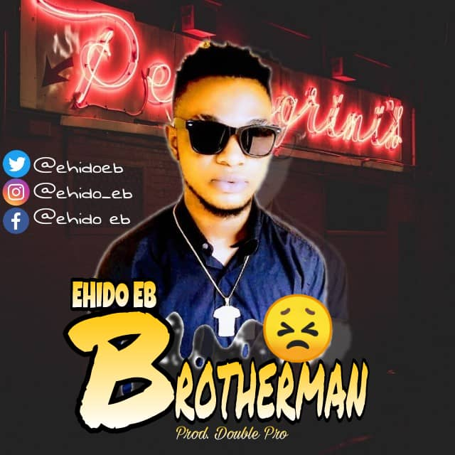 Ehido-EB-Brotherman-www.mp3made.com.ng