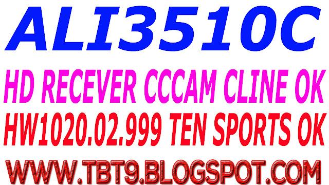 ALI3510C HD RECEIVER HW102.02.999 CCCAM CLINE & WITH POWERVU TEN SPORT OK NEW SOFTWARE