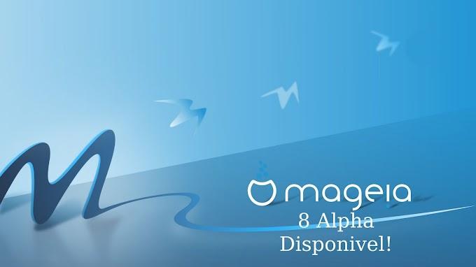 O MAGEIA 8 Alpha já está disponível para o público