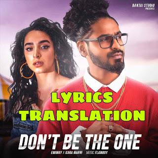 Don't Be The One Lyrics in English | With Translation | – Emiway x Kara Marni