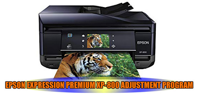 EPSON EXPRESSION PREMIUM XP-800 PRINTER ADJUSTMENT PROGRAM
