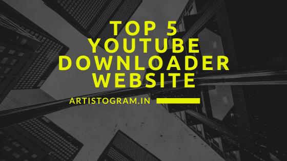 Top 5 youtube downloader website