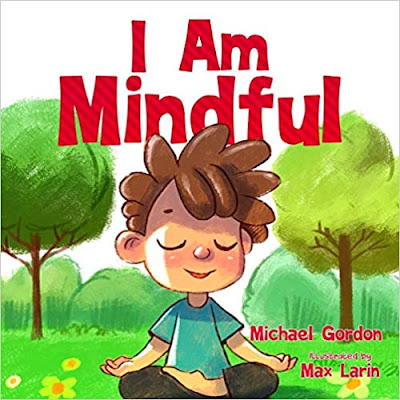I Am Mindful: Self-Regulation Skills by Michael Gordon