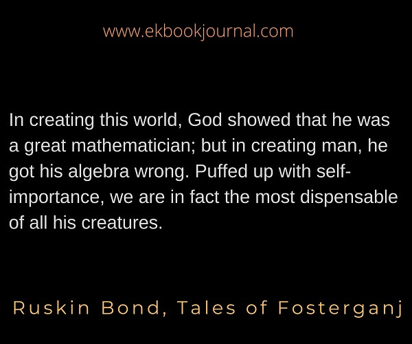 Ruskin Bond | Quote | Tales of Fosterganj
