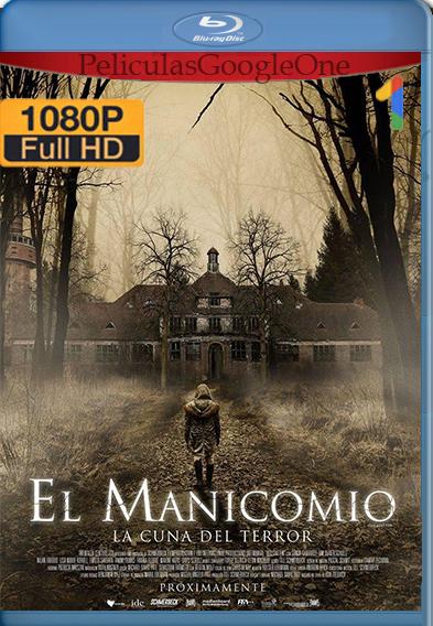 El Manicomio: La Cuna del Terror (2018) [1080p BRrip] [Latino-Francés] [GoogleDrive] Falcony