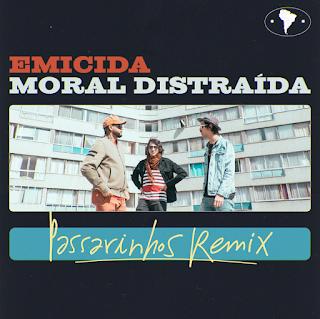 Emicida Moral Distraída Passarinhos remix