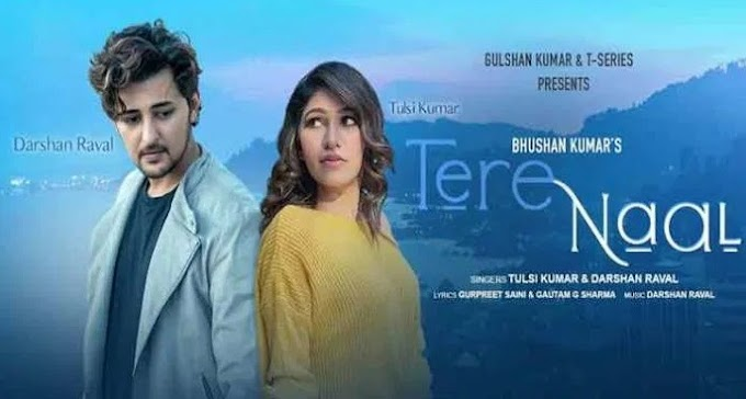 तेरे नाल (Tere Naal) Tulsi kumar and Darshan Raval Bhushan kumar lyrics