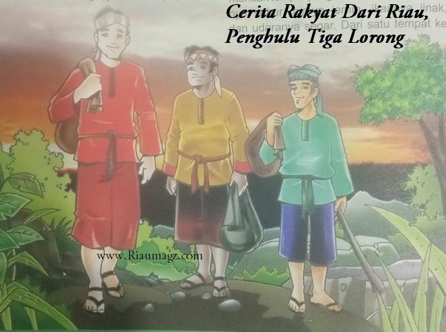 Cerita Rakyat Riau Penghulu Tiga Lorong