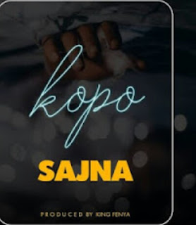 AUDIO  | Sajna - Kopo |  Download mp3