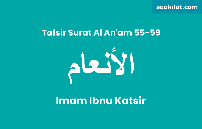 Tafsir Surat Al An'am ayat 55-59