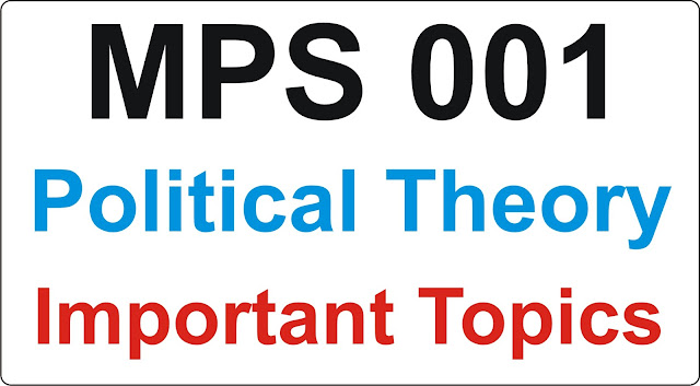 MPS 001 Political Theory Important Topics