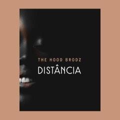 The Hood Brodz - Distância