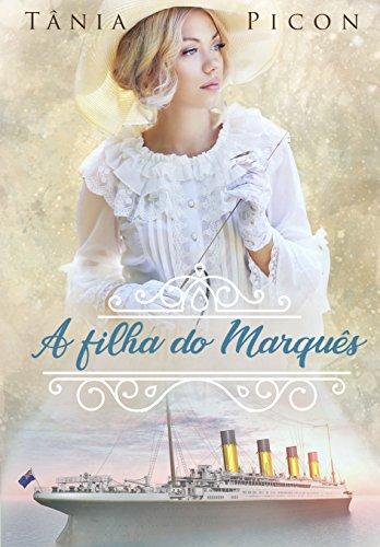 A filha do Marquês - Tania Picon