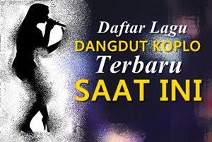 Daftar kumpulan lagu dangdut koplo terbaru 2018 mp3