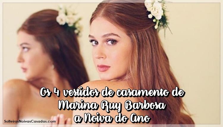Os 4 vestidos de casamento de Marina Ruy Barbosa a Noiva do Ano