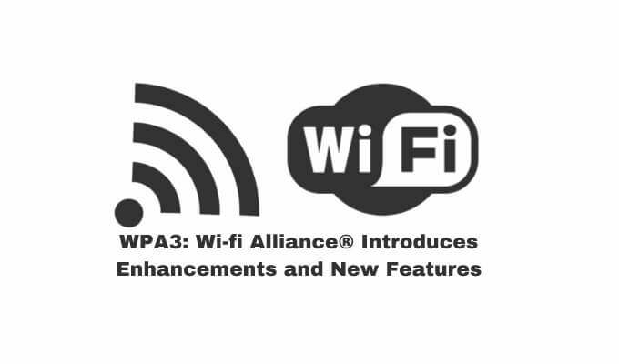 wpa3-wifi-alliance-introduces-new-features