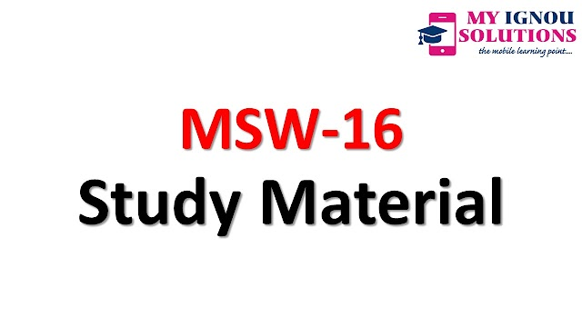 IGNOU MSW-16 Study Material