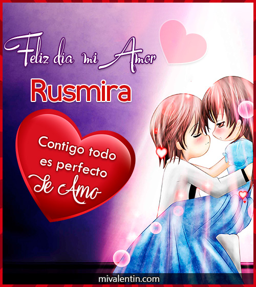 Feliz San Valentín Rusmira
