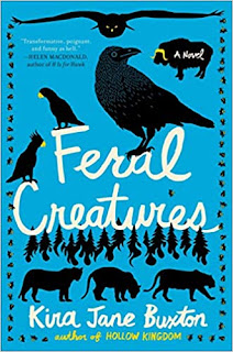 Feral Creatures (Hollow Kingdom #2) by Kira Jane Buxton