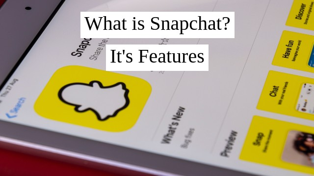 What is Snapchat? Who Owns it & Features