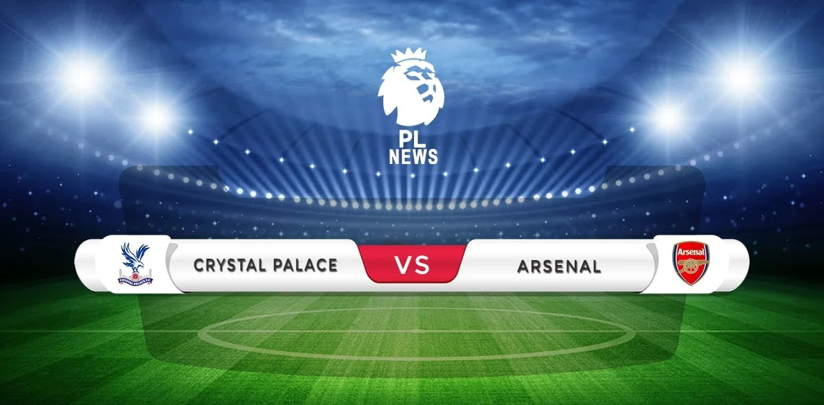 Crystal Palace vs Arsenal Prediction & Match Preview