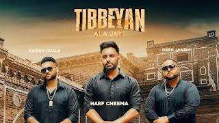 Tibbeyan Ala Jatt Lyrics  Harf Cheema  Gulrez Akhtar  Deep Jandu