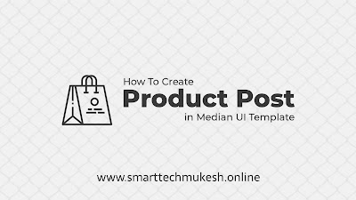 How To Create Product Post in Median UI Template
