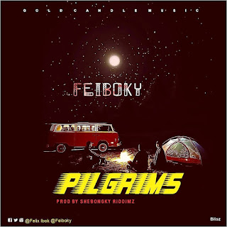 Download Feiboky Pilgrims Mp3 Download