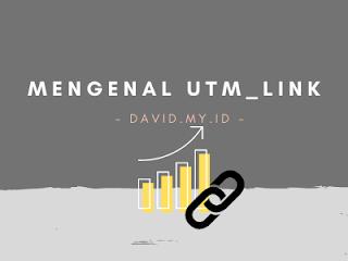 Mengenal UTM Link Parameter : Pengertian, Manfaat dan Cara Membuatnya