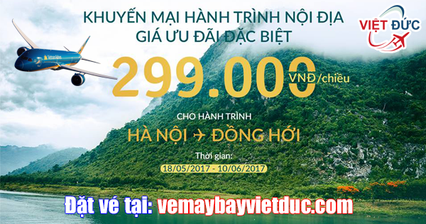 Bán vé khuyến mãi vé từ Hà Nội đi Đồng Hới giá từ 299,000 đồng Vietnam Airlines