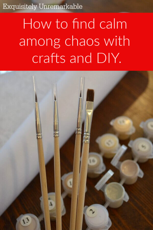 How To Find Calm Among Chaos With Crafts and DIY