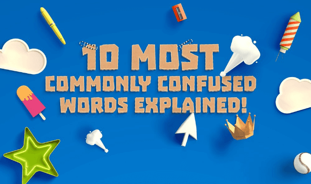 10 Most Commonly Confused Words Explained