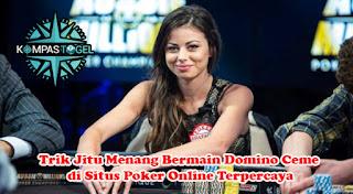 Trik Jitu Menang Bermain Domino Ceme di Situs Poker Online Terpercaya