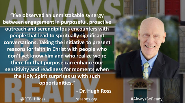 "Quote from ""Always Be Ready: A Call to Adventurous Faith"" by Christian astrophysicist Dr. Hugh Ross ""I've observed an unmistakable synergy between engagement in purposeful, proactive outreach and serendipitous encounters with people that lead to spiritually significant conversations. Taking the initiative to present reasons for faith in Christ with people who don't yet know him and who realize we're there for that purpose can enhance our sensitivity and readiness for moments when the Holy Spirit surprises us with such opportunities."" #AlwaysBeReady #God #Christianity #Evangelism #Apologetics"