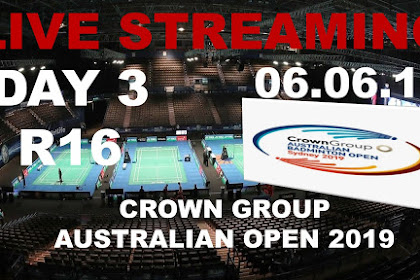 Live Streaming Badminton CROWN GROUP AUSTRALIAN OPEN 2019 #Round 16
