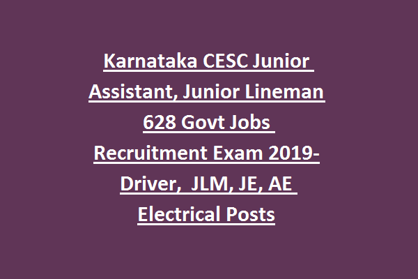 Karnataka CESCOM Mysore Junior Assistant, Junior Lineman 628 Govt