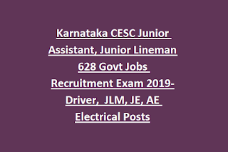Karnataka CESC Junior Assistant, Junior Lineman 628 Govt Jobs Recruitment Exam 2019-Driver,  JLM, JE, AE Electrical Posts