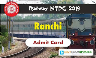 RRB NTPC Ranchi Admit Card 2019