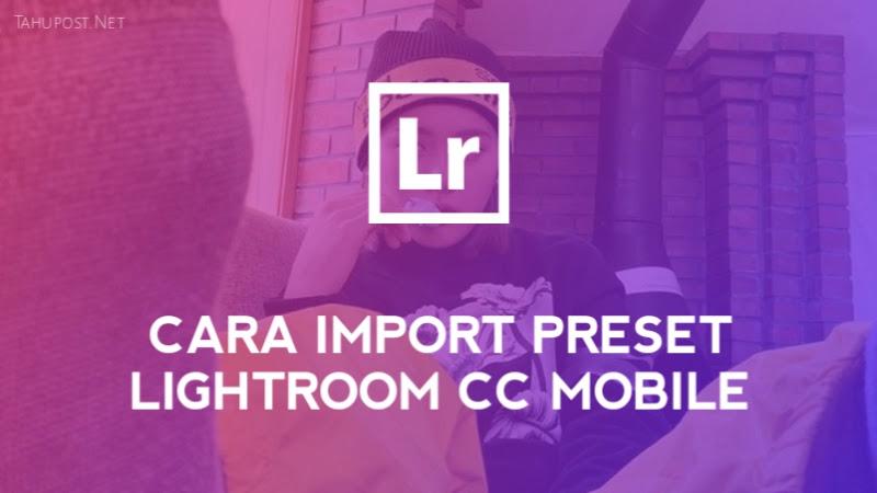 Cara Import Preset Lightroom CC Mobile