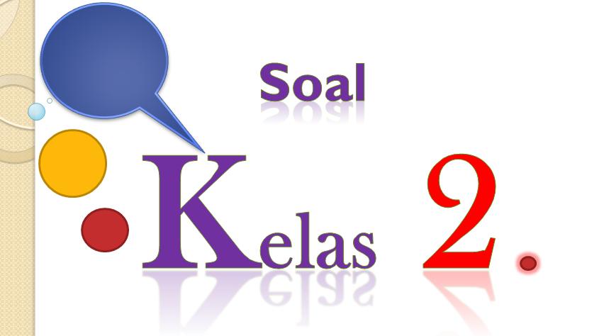 Soal Uts B Ind Kelas 2 Sd Semester 2 Ktsp Kurikulum 2006 Kumpulan Soal Ktsp