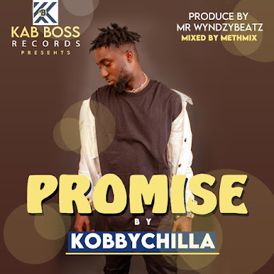 """AfroBeat Star, Kobby Chilla Drops Brand New Single Dubbed, """"Promise"""" (Download Audio MP3 + Stream Links)"""