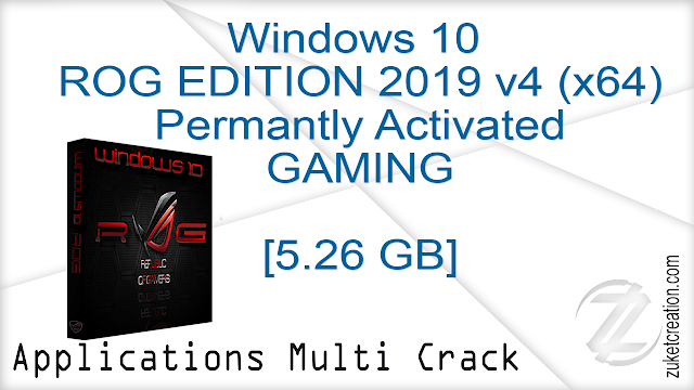 Windows 10 ROG EDITION 2019 v4 (x64) Permantly Activated   | 5.26 GB