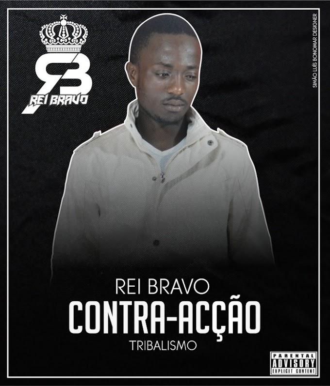 Baixar musica de REI BRAVO – CONTRA-ACÇÃO (DOWNLOAD MP3)