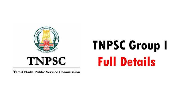 TNPSC Group I Full Details