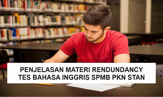 Penjelasan Materi Redundancy, Materi Tes Bahasa Inggris SPMB PKN STAN