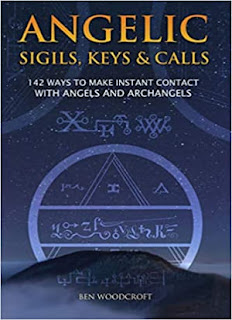 Angelic Sigils, Keys and Calls: 142 Ways to Make Instant Contact