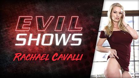 [EvilAngel] Rachael Cavalli (Evil Shows / 10.24.2020)
