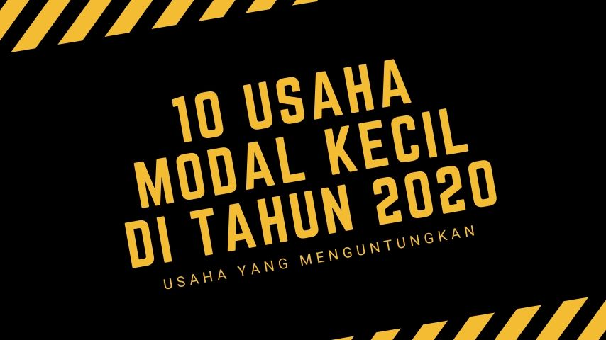 10 Usaha Modal Kecil yang Menjajikan di Tahun 2020